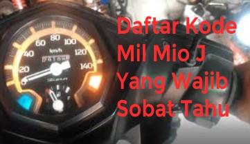 Daftar Kode Mil Mio J Yang Wajib Sobat Tahu