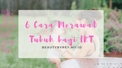 Cara merawat tubuh bagi IRT