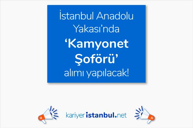 İstanbul Anadolu Yakası'nda faaliyet gösteren fabrikaya ürün sevkiyatlarını yapacak kamyonet şoförü alınacak. Detaylar kariyeristanbul.net'te!