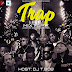 MIXTAPE : DJ.TBOB - TRAP AND AFRO 2019 HITZ (MIXTAPE)