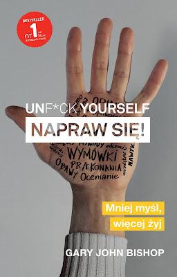 Unf*ck Yourself. Napraw się! – książka, która naprawdę pomaga