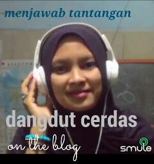 Menjawab tantangan dangdut cerdas on the blog