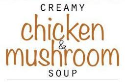 CREAMY CHICKEN AND MUSHROOM SOUP