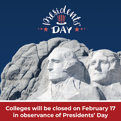 "Graphic shows mount rushmore and reads, "" Colleges will be closed on February 17 in observance of President's Day"