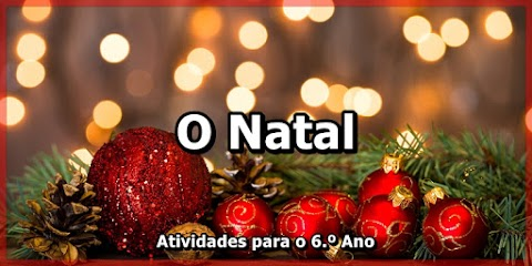 O Natal - Língua Portuguesa para o 6.º Ano