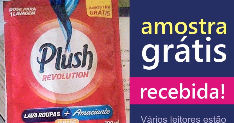 0116f825aa78e click · Amostras Grátis - Plush Revolution Lava Roupas + Amaciante