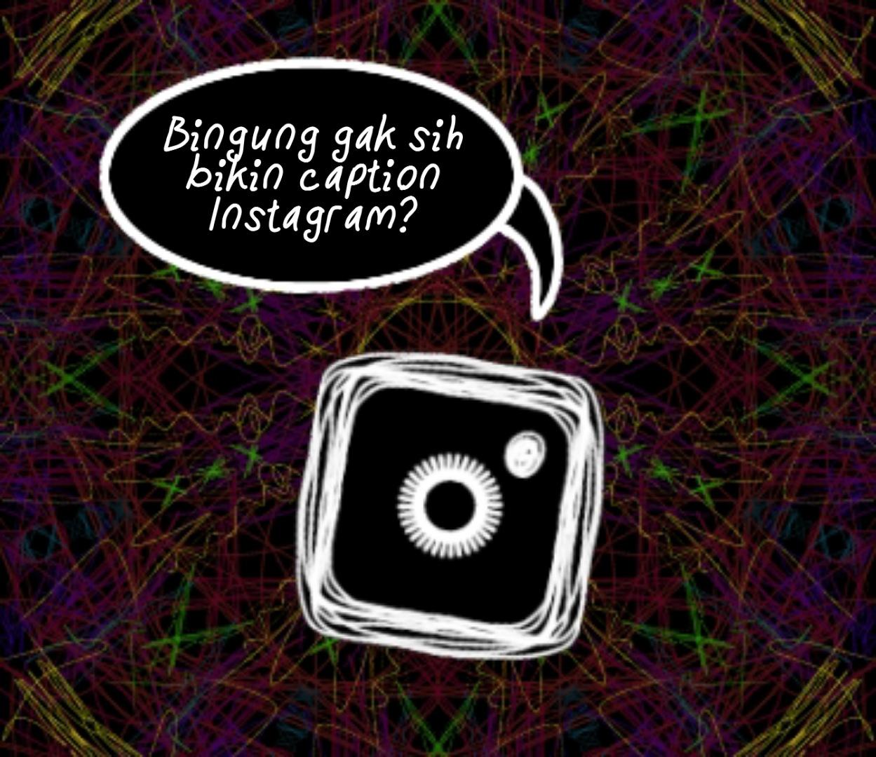 Caption Untuk Postingan Instagram
