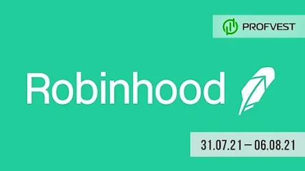 Важные новости из мира финансов и экономики за 31.07.21 - 06.08.21. Robinhood вырос на 100%