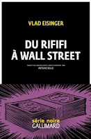 Vlad Eisinger Du rififi à Wall Street gallimard serie noire