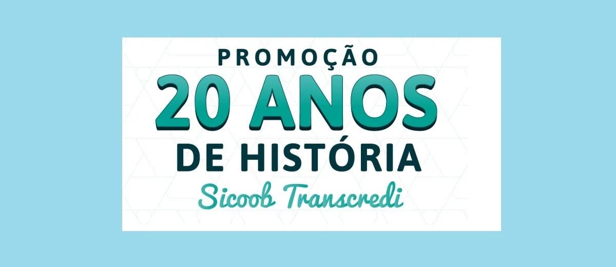 Promoção Sicoob Transcredi 2020 Aniversário 20 Anos de História