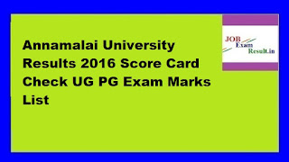 Annamalai University Results 2016 Score Card Check UG PG Exam Marks List