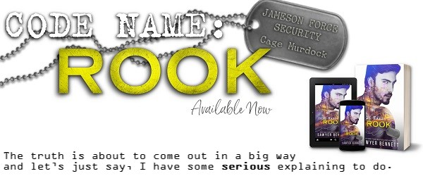 Code Name: Rook by Sawyer Bennett Available Now. The truth is about to come out in a big way and let's just say I have some serious explaining to do.