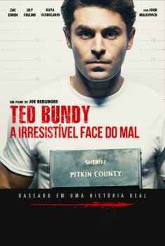 Ted Bundy: A Irresistível Face do Mal Torrent – BluRay 720p/1080p Legendado