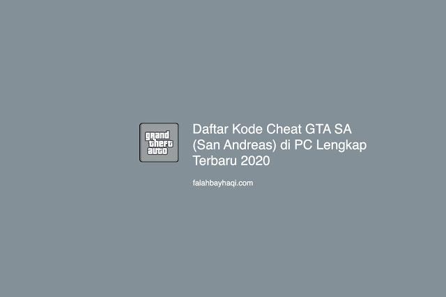 Daftar Kode Cheat GTA SA (San Andreas) di PC Lengkap Terbaru 2020