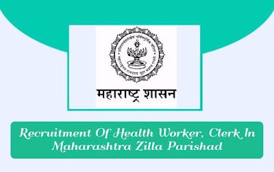 Recruitment Of Health Worker, Clerk In Maharashtra Zilla Parishad , gettitnow