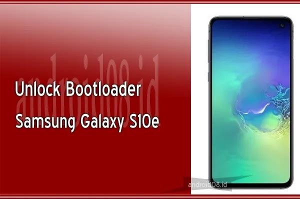 Cara Unlock Bootloader Samsung Galaxy S10e