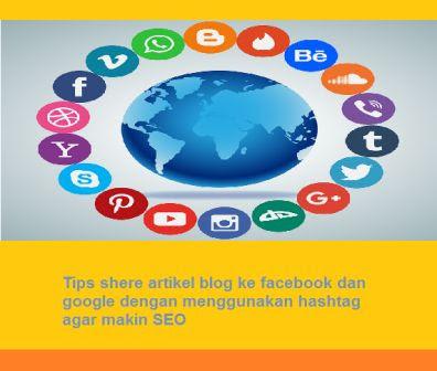 Tips shere artikel blog ke facebook dan google dengan menggunakan hashtag agar makin SEO