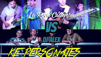 LA ROCA CALLEJERA VS KE PERSONAJES - ENGANCHADOS DJ ALEX