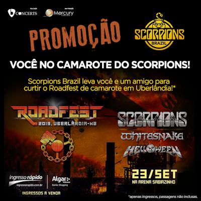 """arte contendo: """"PROMOÇÃO Você no camarote do Scorpions! Scorpions Brazil leva você e um amigo para curtir o Roadfest de camarote em Uberlândia!"""" logo abaixo a logomarca do Roadfest, os nomes das bandas Scorpions, Whitesnake e Helloween, 32/SET, Arena Sabiazinho."""