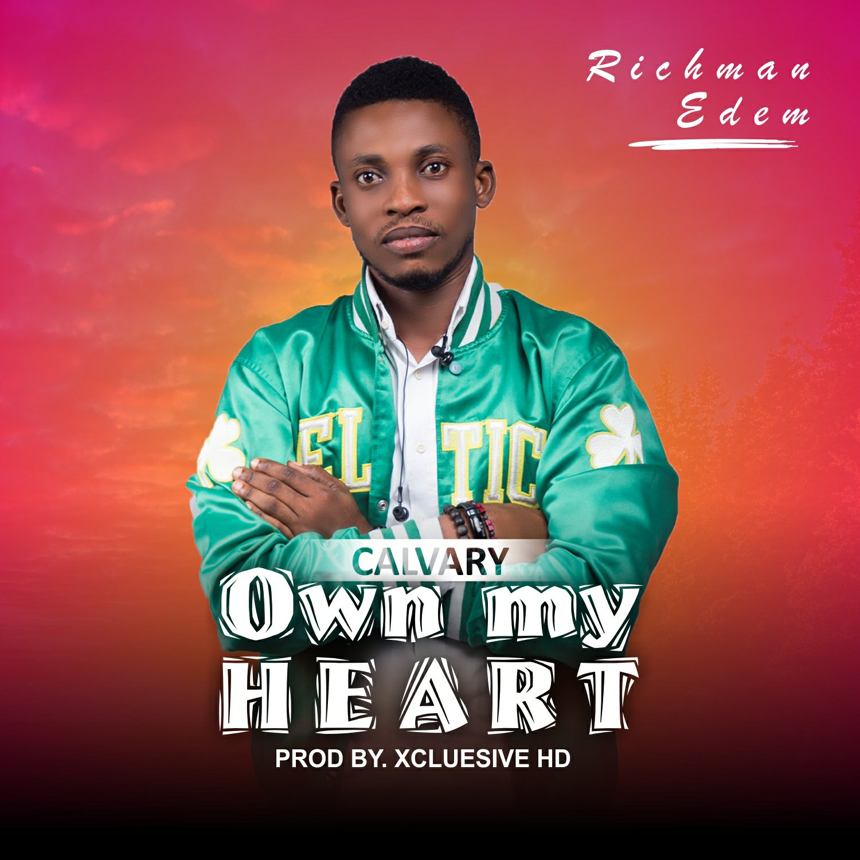 Richman Edem - Own My Heart Mp3 Download