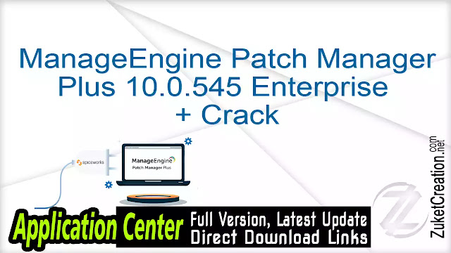 ManageEngine Patch Manager Plus 10.0.545 Enterprise + Crack