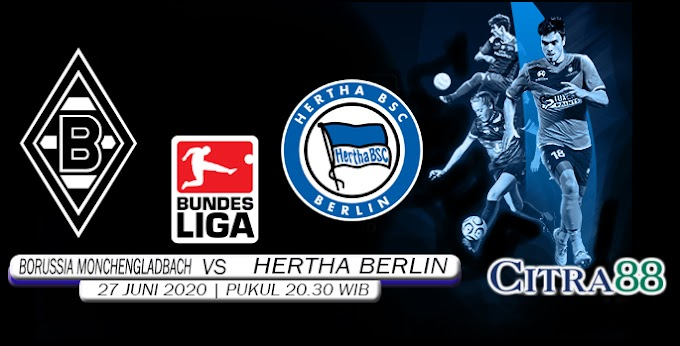 PREDIKSI BORUSSIA MONCHENGLADBACH VS HERTHA BERLIN 27 JUNI 2020