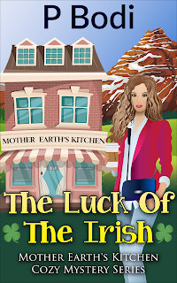 The Luck Of The Irish Mother Earth's Kitchen Cozy Mystery Series Book 4