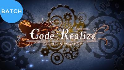 Permalink to Code:Realize: Sousei no Himegimi Subtitle Indonesia [Batch]