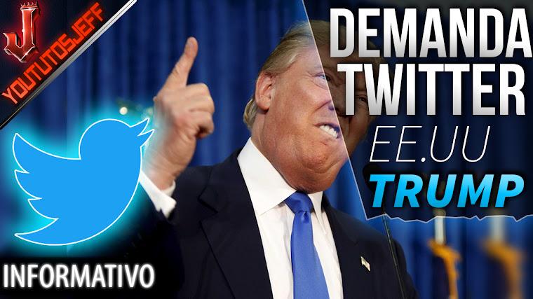 Twitter demanda al Gobierno de EE.UU | Donald Trump ataca de nuevo