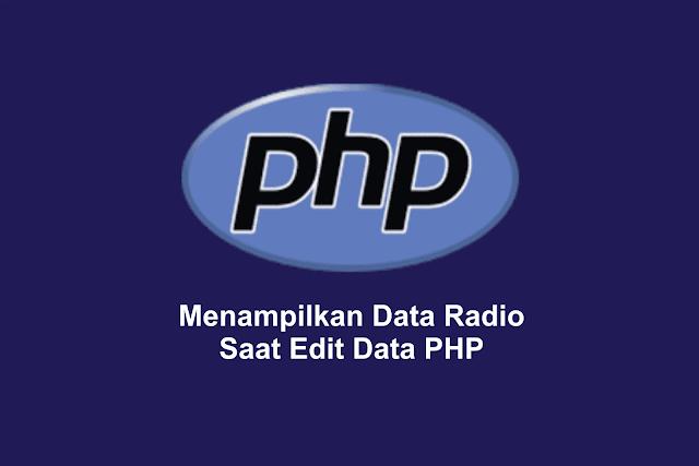 Menampilkan Data Radio Saat Edit Data PHP
