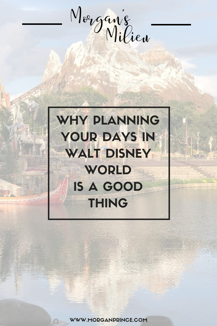 Why Planning Your Days In Walt Disney World Is A Good Thing | Planning is great, it allows you to forget about what to do next because you already know!
