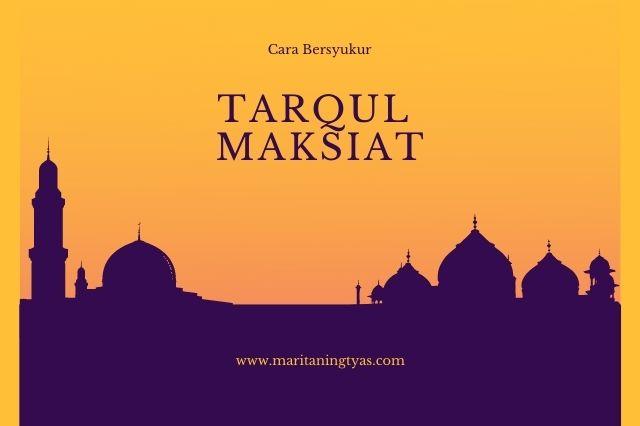 Tarqul Maksiat bertobat dari maksiat sebagai bentuk syukur