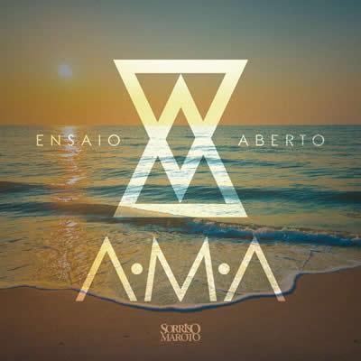 Sorriso Maroto - Ensaio Aberto - AMA