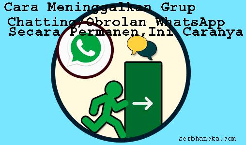 Cara Meninggalkan Grup Chatting/Obrolan WhatsApp Secara Permanen,Ini Caranya1