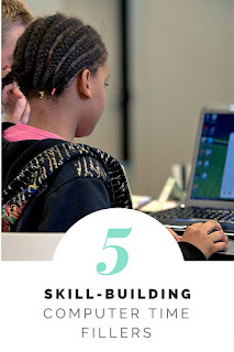 5 Skill-Building Time Fillers for Computer