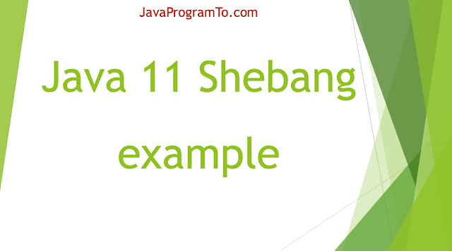 Java 11 Shebang example - Run As Shell Program