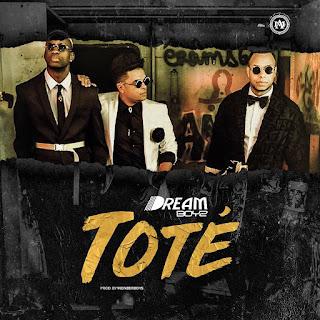 Dream Boyz - Toté (2018) [DOWNLOAD]