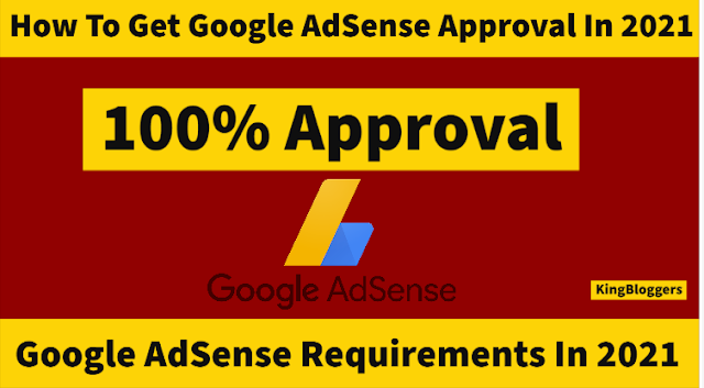 How To Get Google AdSense Approval In 2021 KingBloggers