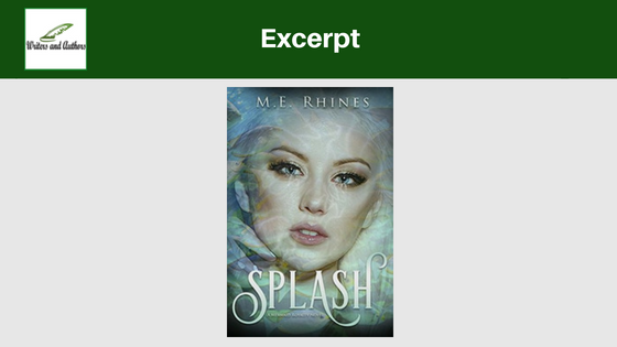 Excerpt: Splash by M.E. Rhines
