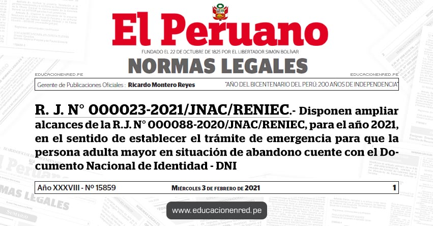 R. J. N° 000023-2021/JNAC/RENIEC.- Disponen ampliar alcances de la R.J. N° 000088-2020/JNAC/RENIEC, para el año 2021, en el sentido de establecer el trámite de emergencia para que la persona adulta mayor en situación de abandono cuente con el Documento Nacional de Identidad - DNI
