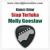 Chord Kunci Gitar Melly Goeslaw Siap Terluka
