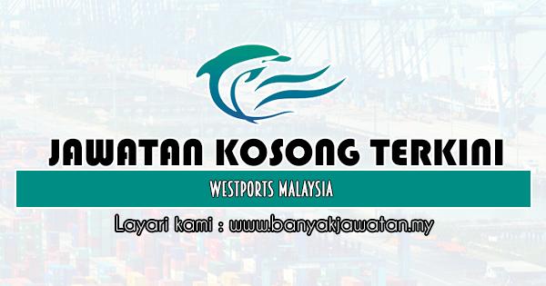 Jawatan Kosong 2020 di Westports Malaysia