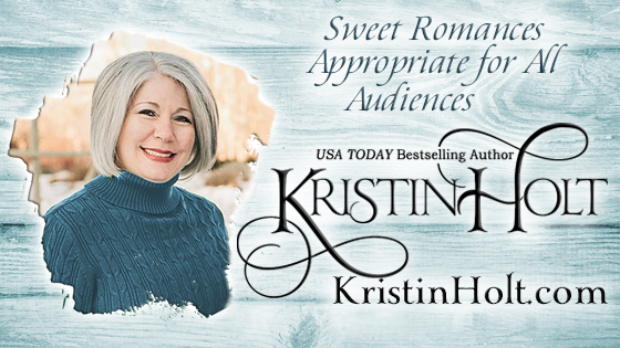 Kristin Holt | USA Today Bestselling Author writes Sweet Romances Appropriate for All Audiences
