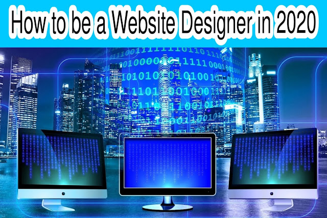 How to be a Web Designer? Full Information
