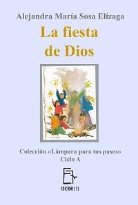 La fiesta de Dios - Alejandra María Sosa Elízaga