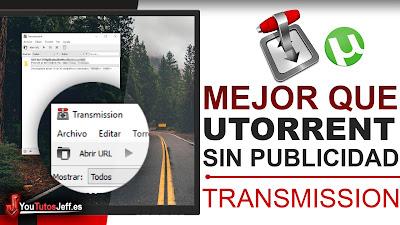 Mejor que uTorrent? Descargar Transmission Ultima Versión, Sin Publicidad