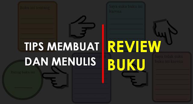 Tips Membuat dan Menulis Review Buku