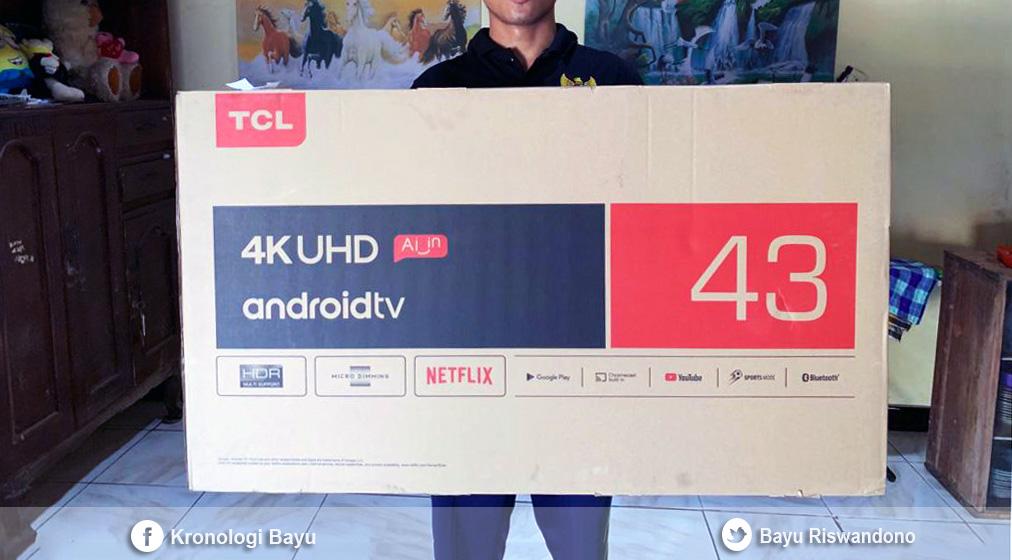 """Pengalaman membeli Android Smart TV TCL 43 Inch - 4K UHD, Android Smart TV TCL 43 Inch Seri 43P8M. Berapa Harga TV TCL 43"""" Seri 43P8M ?"""
