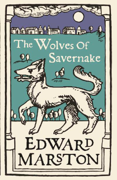 Edward Marston... The Wolves of Savernake