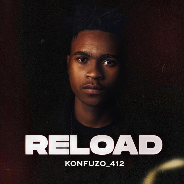 Konfuzo_412 - Reload [Exclusivo 2021] (Download MP3)